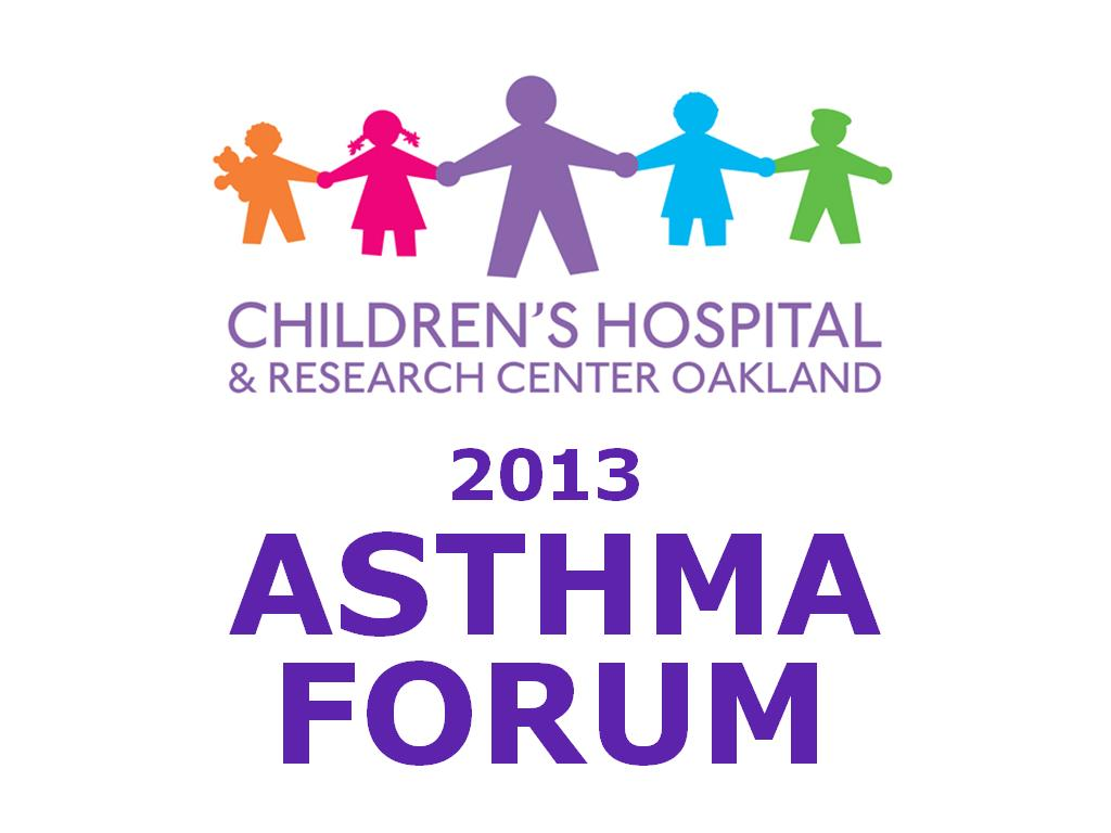 2013 Asthma Forum-Children's Hospital & Research Center,